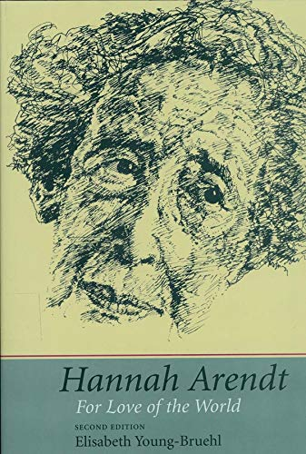 9780300105889: Hannah Arendt: For Love of the World