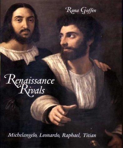 9780300105896: Renaissance Rivals: Michelangelo, Leonardo, Raphael, Titian