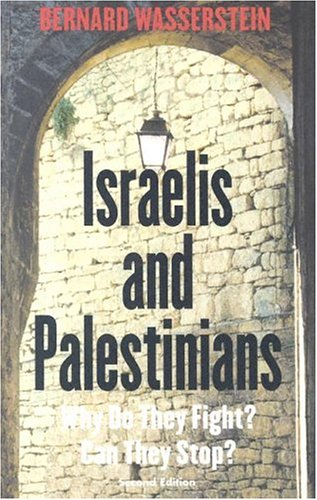 9780300105971: Israelis and Palestinians: Why Do They Fight? Can They Stop?, Second Edition