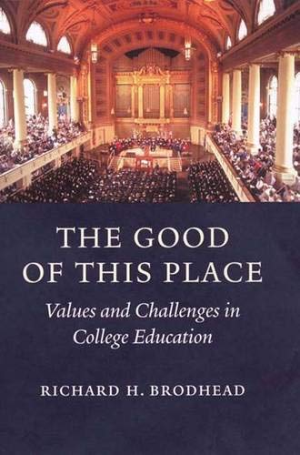 9780300106008: The Good of This Place: Values and Challenges in College Education