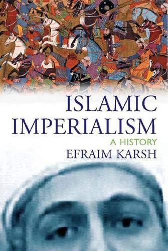 Islamic imperialism : a history.: Karsh, Efraim.