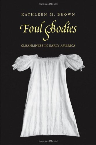 9780300106183: Foul Bodies: Cleanliness in Early America (Society and the Sexes in the Modern World)