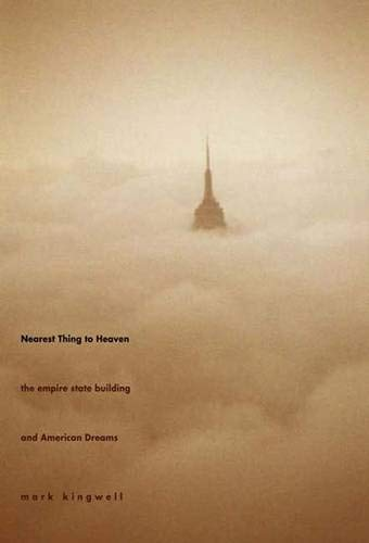 Nearest Thing to Heaven : The Empire State Building And American Dreams (Icons Of America)