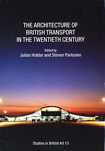 9780300106244: The Architecture of British Transport in the Twentieth Century (Paul Mellon Centre for Studies in British Art)