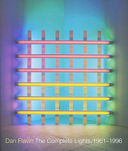 9780300106336: Dan Flavin: The Complete Lights, 1961-1996