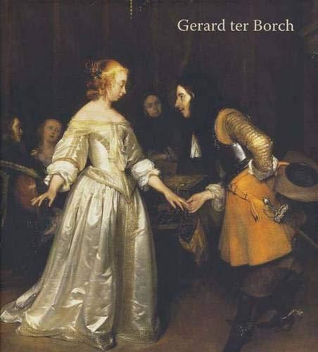 Gerard ter Borch (National Gallery of Art, Washington): Arthur K. Wheelock Jr.; Alison McNeil ...