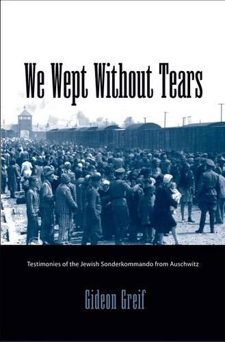 We Wept without Tears: Testimonies of the: Gideon Greif