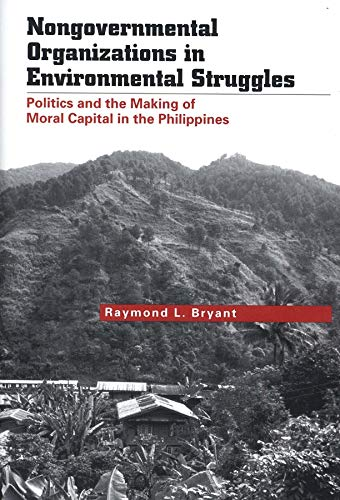 9780300106596: Nongovernmental Organizations in Environmental Struggles: Politics and the Making of Moral Capital in the Philippines (Yale Agrarian Studies Series)