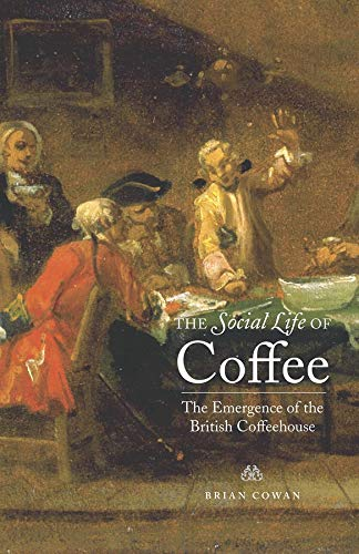 9780300106664: The Social Life of Coffee: The Emergence of the British Coffeehouse