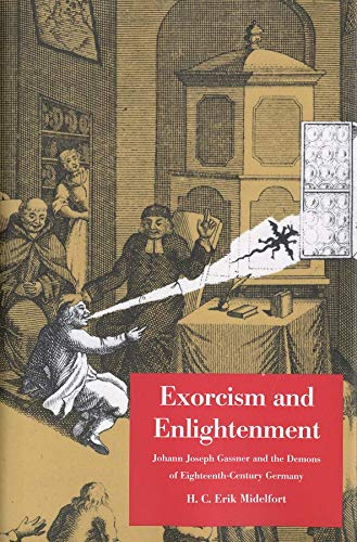 9780300106695: Exorcism And Enlightenment: Johann Joseph Gassner And The Demons Of Eighteenth-Century Germany