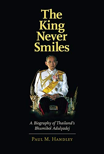 9780300106824: The King Never Smiles: A Biography of Thailand's Bhumibol Adulyadej