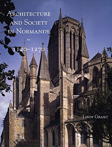 9780300106862: Architecture and Society in Normandy 1120–1270