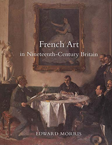 9780300106893: French Art in Nineteenth-Century Britain (Paul Mellon Centre for Studies in British Art)