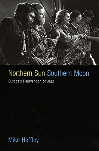 9780300106930: Northern Sun, Southern Moon: Europe's Reinvention of Jazz