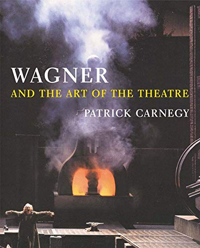9780300106954: Wagner and the Art of the Theatre