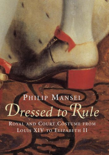 Dressed to Rule: Mansel, Philip