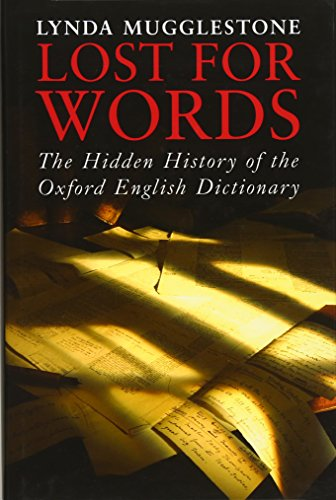9780300106992: Lost for Words: The Hidden History of the Oxford English Dictionary