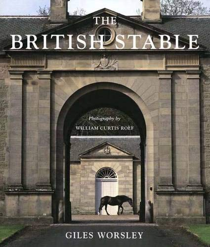 9780300107081: The British Stable: An Architectural and Social History (The Paul Mellon Centre for Studies in British Art)