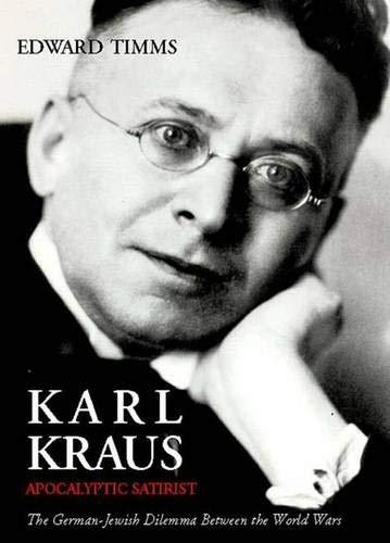 Karl Kraus: Apocalyptic Satirist, Volume 2: The Postwar Crisis and the Rise of the Swastika: Timms,...