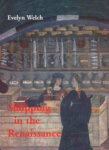 9780300107524: Shopping in the Renaissance: Consumer Cultures in Italy, 1400-1600