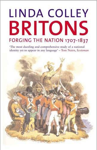 9780300107593: Britons: Forging The Nation, 1707-1837