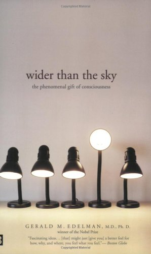 9780300107616: Wider Than the Sky: The Phenomenal Gift of Consciousness
