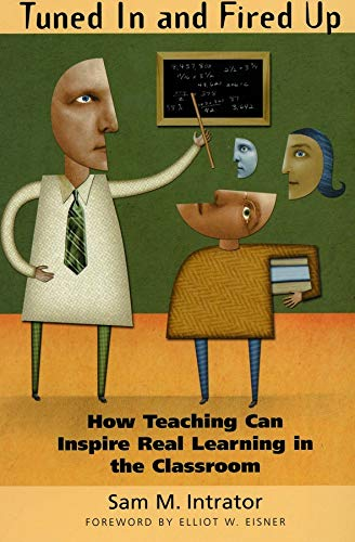 9780300107661: Tuned In and Fired Up: How Teaching Can Inspire Real Learning in the Classroom