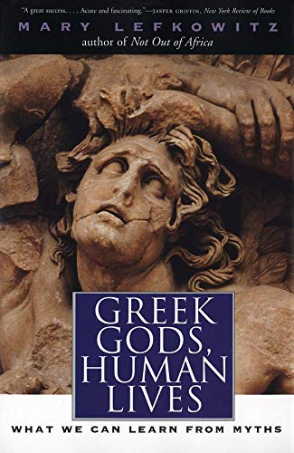 9780300107692: Greek Gods, Human Lives: What We Can Learn from Myths