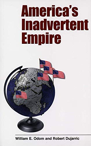 9780300107715: America's Inadvertent Empire (Yale Nota Bene S)