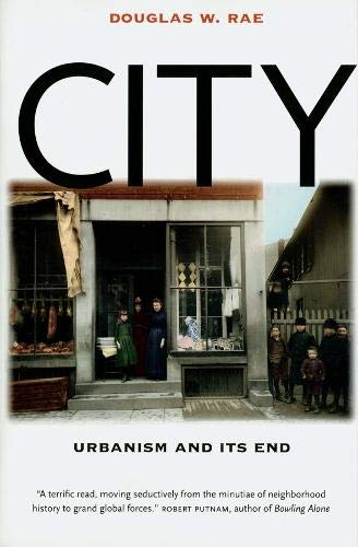 City: Urbanism and Its End (ISPS) (The Institution for Social and Policy Studies)