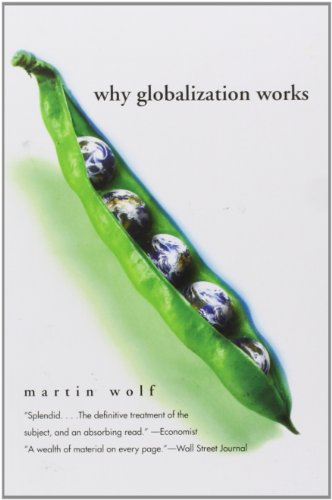 Why Globalization Works: Wolf, Martin