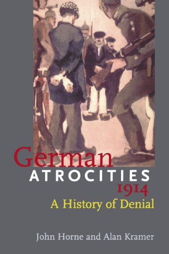 9780300107913: German Atrocities 1914: A History Of Denial
