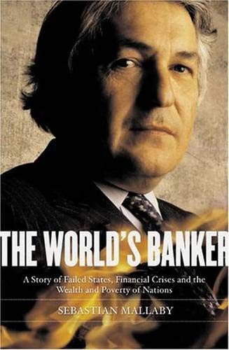 9780300108019: The World's Banker: A Story of Failed States, Financial Crises, and the Wealth and Poverty of Nations