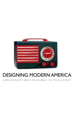 9780300108040: Designing Modern America: Broadway to Main Street