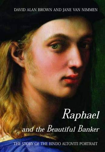 9780300108248: Raphael and the Beautiful Banker: The Story of the Bindo Altoviti Portrait