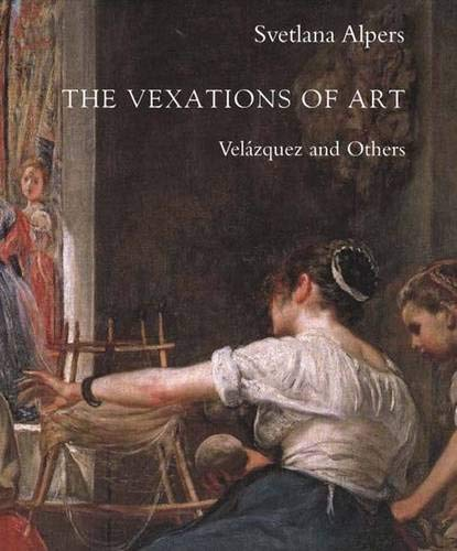 9780300108255: The Vexations of Art: Velázquez and Others