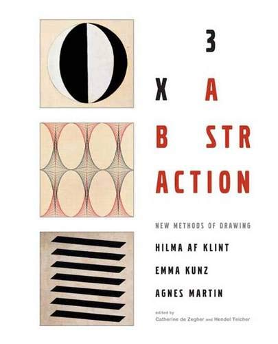 9780300108262: 3 X Abstraction: New Methods Of Drawing By Hilma Af Klint, Emma Kunz, And Agnes Martin
