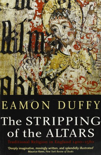 9780300108286: The Stripping of the Altars: Traditional Religion in England, 1400-1580