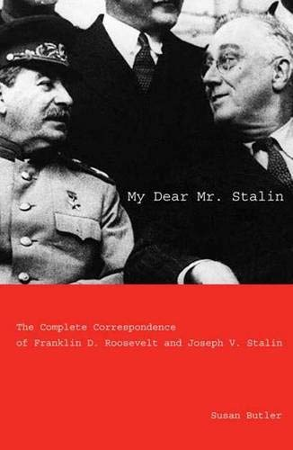 9780300108545: My Dear Mr. Stalin: The Complete Correspondence of Franklin D. Roosevelt and Joseph V. Stalin