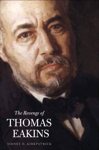 9780300108552: The Revenge of Thomas Eakins