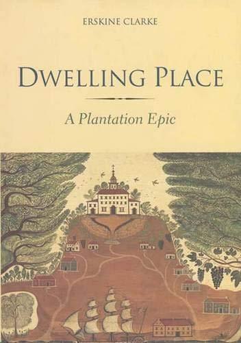 9780300108675: Dwelling Place: A Plantation Epic