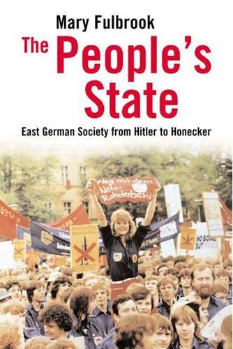 9780300108842: The People's State: East German Society from Hitler to Honecker