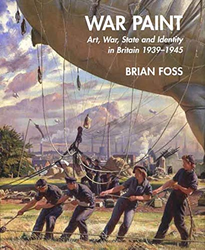 9780300108903: War Paint: Art, War, State and Identity in Britain, 1939-1945 (The Paul Mellon Centre for Studies in British Art)