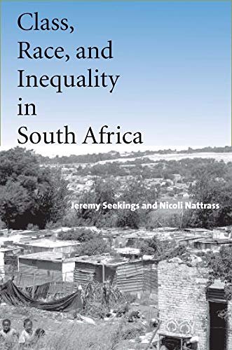 9780300108927: Class, Race, and Inequality in South Africa