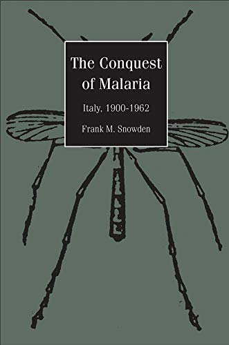 9780300108996: The Conquest of Malaria: Italy, 1900-1962