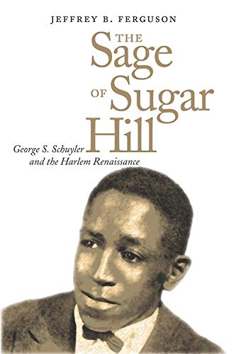 9780300109016: The Sage of Sugar Hill: George S. Schuyler and the Harlem Renaissance