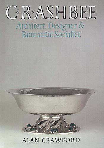9780300109399: C. R. Ashbee: Architect, Designer, and Romantic Socialist