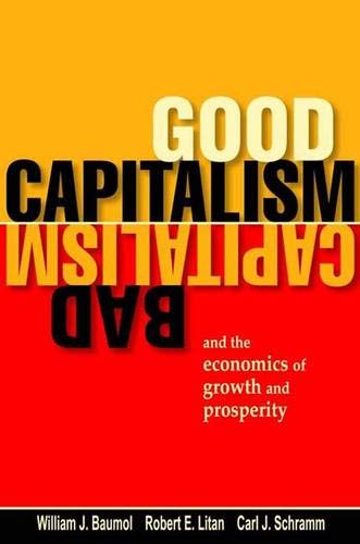 9780300109412: Good Capitalism, Bad Capitalism, and the Economics of Growth and Prosperity