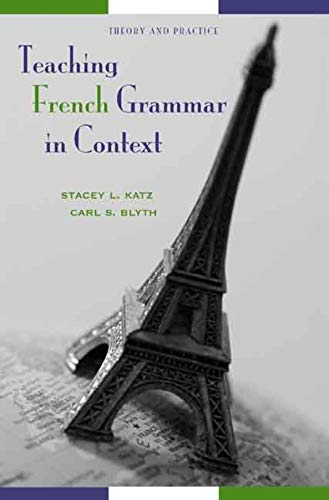 9780300109511: Teaching French Grammar in Context: Theory and Practice