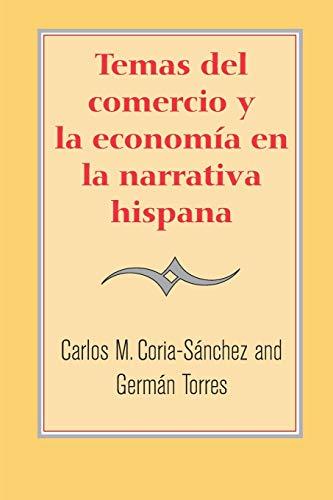 9780300109559: Temas del comercio y la economía en la narrativa hispana